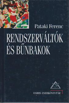 Pataki Ferenc - Rendszerváltók és bűnbakok [antikvár]