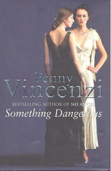 Penny Vincenzi - Something Dangerous [antikvár]