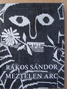 Rákos Sándor - Meztelen arc [antikvár]
