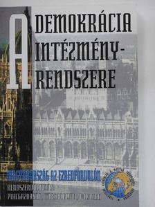 Balázs István - A demokrácia intézményrendszere Magyarországon [antikvár]