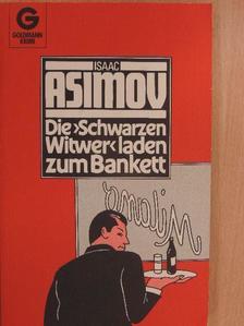 Isaac Asimov - Die >Schwarzen Witwer< laden zum Bankett [antikvár]
