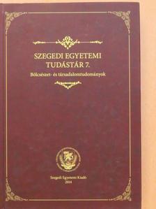 Barna Gábor - Szegedi Egyetemi Tudástár 7. [antikvár]