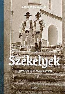 Száraz Miklós György - Székelyek - Történelemről és hagyományról (album)