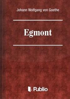 Johann Wolfgang Goethe - Egmont [eKönyv: pdf, epub, mobi]