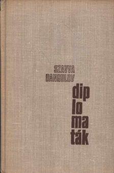 Dangulov, Szavva - Diplomaták [antikvár]