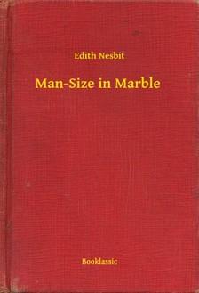 Edith Nesbit - Man-Size in Marble [eKönyv: epub, mobi]