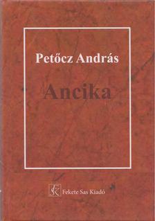 PETŐCZ ANDRÁS - Ancika [antikvár]
