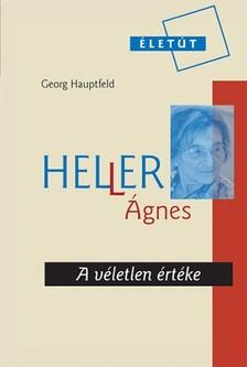 GEORG HAUPTFELD - Heller Ágnes - A véletlen értéke [eKönyv: epub, mobi]