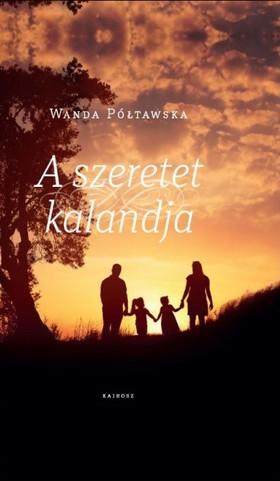 Pó³tawska, Wanda - A szeretet kalandja