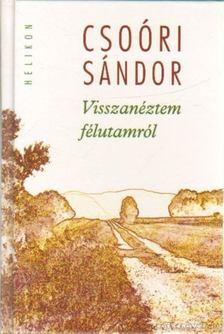 Csoóri Sándor - Visszanéztem félutamról [antikvár]