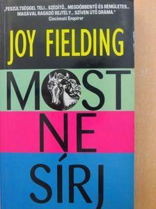 Joy Fielding - Most ne sírj [antikvár]