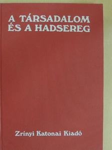 Dr. Bálint Sándor - A társadalom és a hadsereg [antikvár]