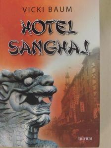 Vicki Baum - Hotel Sanghaj [antikvár]