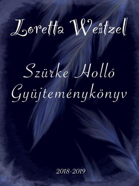 Loretta Weitzel - Szürke holló