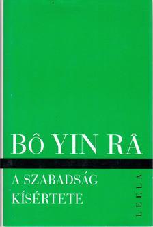 Bo Yin Ra - A szabadság kísértete [antikvár]