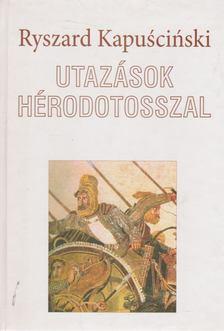 RYSZARD KAPUSCINSKI - Utazások Hérodotosszal [antikvár]