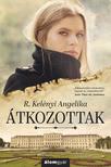 R. Kelényi Angelika - Átkozottak