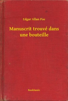 Edgar Allan Poe - Manuscrit trouvé dans une bouteille