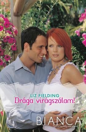 Liz Fielding - Bianca 219. (Drága virágszálam!) [eKönyv: epub, mobi]