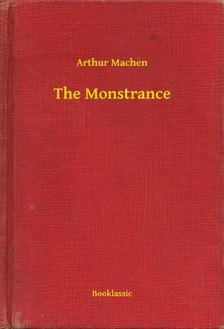 Arthur Machen - The Monstrance [eKönyv: epub, mobi]