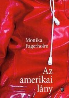 Fagerholm, Monika - Az amerikai lány [antikvár]