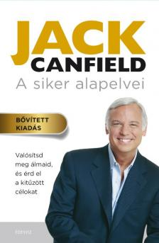 Jack Canfield - A siker alapelvei