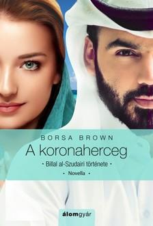 Borsa Brown - A koronaherceg [eKönyv: epub, mobi]