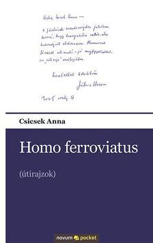 Csicsek Anna - Homo ferroviatus