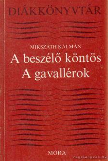 MIKSZÁTH KÁLMÁN - A beszélő köntös / A gavallérok [antikvár]