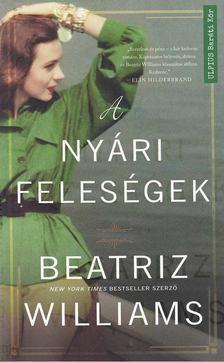 Beatriz Williams - A nyári feleségek [antikvár]