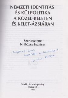 N. Rózsa Erzsébet - Nemzeti identitás és külpolitika a Közel-Keleten és Kelet-Ázsiában (dedikált) [antikvár]