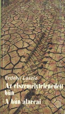 Erdélyi László - Az elszemélytelenedett bűn/A bűn álarcai [antikvár]