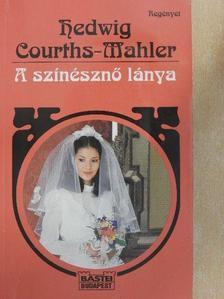 Hedwig Courths-Mahler - A színésznő lánya [antikvár]