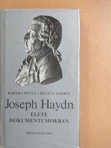 Bartha Dénes - Joseph Haydn élete dokumentumokban [antikvár]
