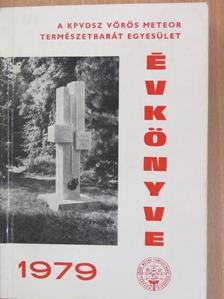Dr. Dénes György - A KPVDSZ Vörös Meteor Természetbarát Egyesület Évkönyve 1979 [antikvár]
