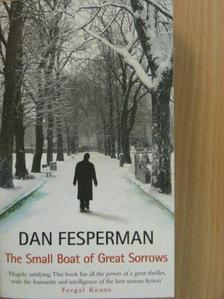 Dan Fesperman - The Small Boat of Great Sorrows [antikvár]