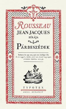 Jean-Jacques Rousseau - Párbeszédek - Rousseau, Jean-Jacques bírája