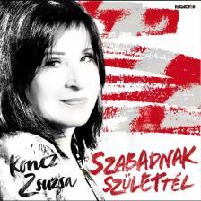 Koncz Zsuzsa - SZABADNAK SZÜLETTÉL CD