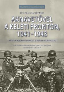 Dr. Hans Heinz Rehfeldt - Aknavetővel a keleti fronton, 1941-1943