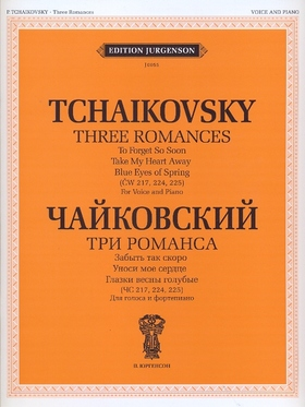 Tchaikovsky - THREE ROMANCES (CW 217, 224, 225) FOR VOICE AND PIANO