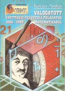Kovács András - Válogatott érettségi-felvételi feladatok matematikából 1966-1999 [antikvár]