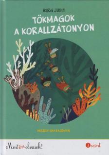 Berg Judit - Tökmagok a korallzátonyon - Most én olvasok! 3.szint