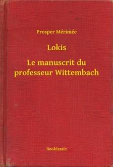 Prosper Mérimée - Lokis - Le manuscrit du professeur Wittembach [eKönyv: epub, mobi]