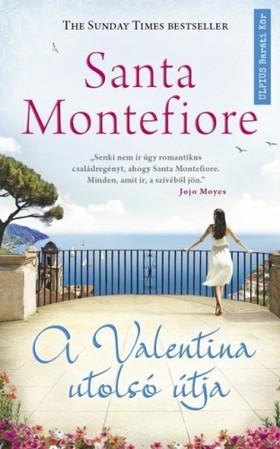 Santa Montefiore - A Valentina utolsó útja
