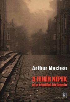 Arthur Machen - A fehér népek