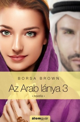 Borsa Brown - Az Arab lánya 3. [eKönyv: epub, mobi]