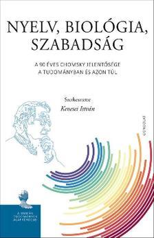 Kenesei István (szerk.) - Nyelv, biológia, szabadság. A 90 éves Chomsky jelentősége a tudományban és azon túl