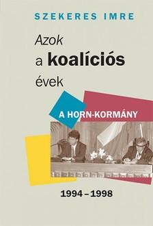 Szekeres Imre - Azok a koalíciós évek [eKönyv: epub, mobi]
