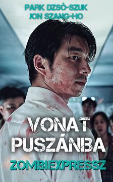Park Dzsó-Szuk, Jon Szang-Ho - Vonat Puszánba - Zombiexpressz