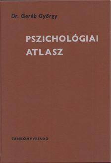 Dr. Geréb György - Pszichológiai atlasz [antikvár]